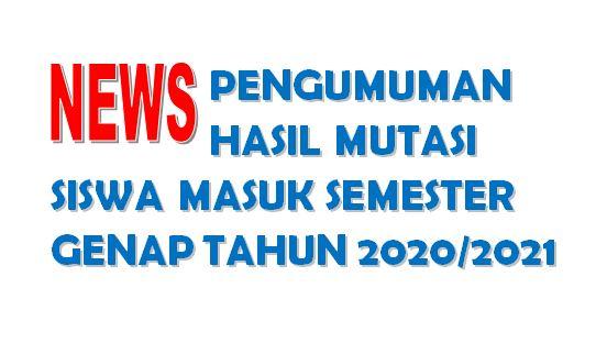 PENGUMUMAN HASIL TES MUTASI MASUK SEMESTER GENAP TAHUN AJARAN 2020/2021